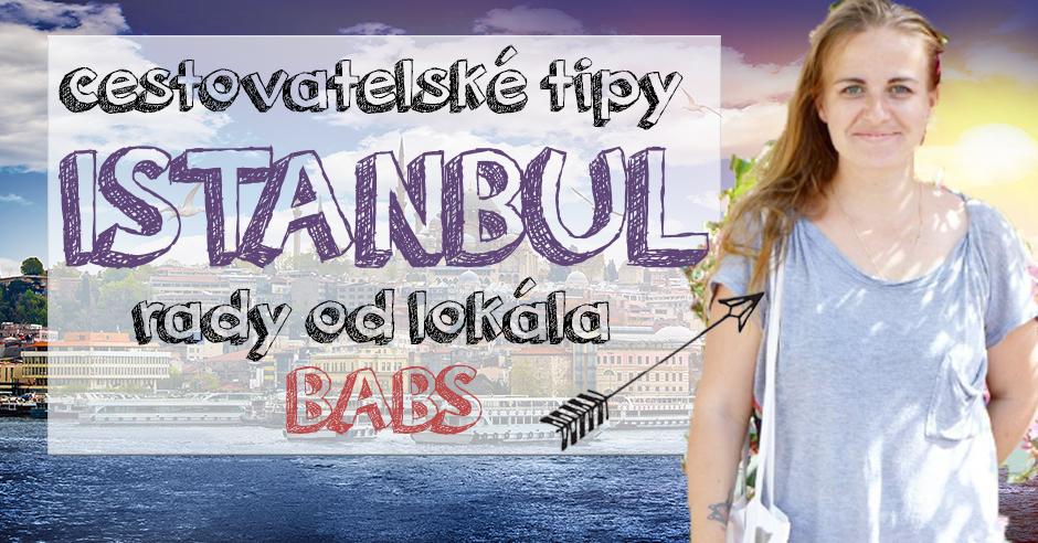 Cestovatelske tipy Istanbul Babs